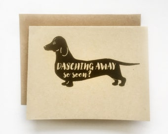 Dasching Away - Handmade A2 farewell goodbye daschund weiner dog card