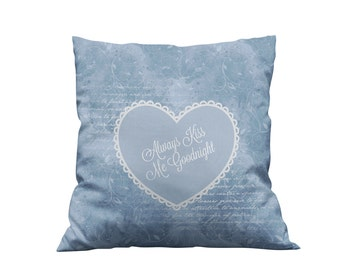 "Throw Pillow , ""Always Kiss Me Goodnight"",  Vintage Blue ,Bedroom Pillows"