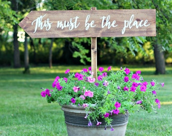 Wedding Sign, Customizable Wedding Sign, This Must be the Place, Rustic Wedding Sign