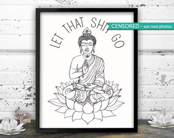 Bathroom Art, Yoga, Let that sh*t go, Decor, Yoga, Buddha Meditating, Yoga art, Zen