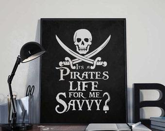 Pirate Art Print Poster - A Pirates Life For Me - PRINTABLE 8x10 inches Wall Decor, Inspirational Printable, Home Decor, Gift
