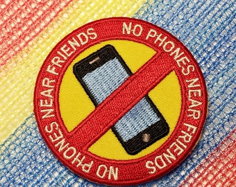 No Phones Near Friends Patch