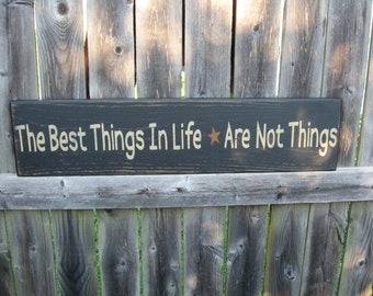 """Primitive The Best Things In Life Are Not Things 24"""" Sign"""