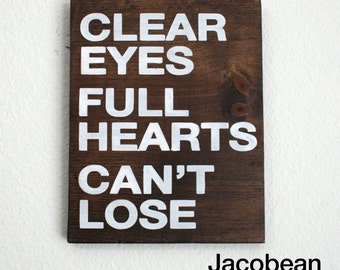 Clear Eyes Full Hearts Can't Lose Wood Painted Sign. Friday Night Lights. Hand Painted. Coach Taylor. Tim Riggins. Tami Taylor. Home Decor.