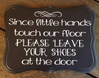 Since little hands touch out floor, door sign, hanging sign colors, customizable, remove shoes sign. Door hanger, custom colors