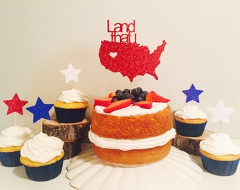 4th of July Cake / cupcake topper, red white and blue, land that I love.