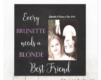 Blonde Brunette Frame, Every Brunette Needs A Blonde Best Friend Frame, Best Friends Picture Frame, Best Friend Gift, Best Friend Birthday