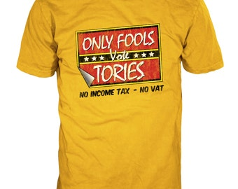 Only Fools Vote Tories T-Shirt - Only Fools & Horses parody - 100% Cotton