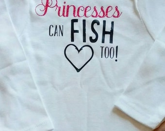 Princesses can Fish Too shirt - baby bodysuit - infant bodysuit - girls fishing shirt - fly fishing - baby shower gift - cute baby clothes