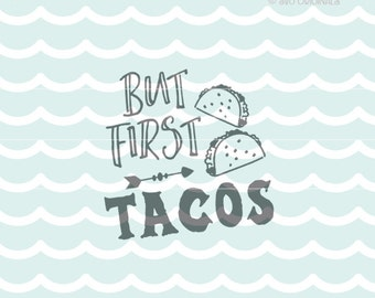 Taco SVG But First Tacos SVG Vector file. Many uses! Cricut Explore and more. Tacos Mexican Food Taco Tuesday Salsa SVG