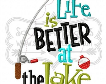 Embroidery design 5x7 6x10 Life is better at the lake embroidery sayings, fishing applique, socuteappliques, camping embroidery, fishing