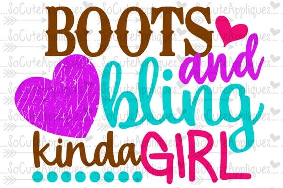 Boots Amp Bling Kinda Girl Cowgirl Svg Cowgirl Boot Svg