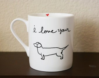 I love your Wiener Coffee Mug, Valentines Day Gift, Funny Coffee Mug, Valentines Day Gift for Wife, Funny Valentines Gift, Gift for Husband