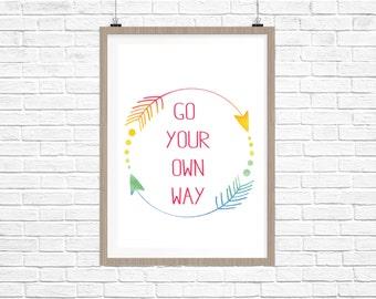 Go your own way Rainbow Print, Wall Art Print, Wall Art,