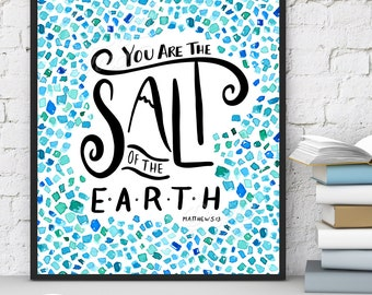 Bible Verse 8x10 Wall Art Printable - You Are The Salt of the Earth Print - Matthew 5:13 - Hand Lettering Calligraphy - INSTANT DOWNLOAD