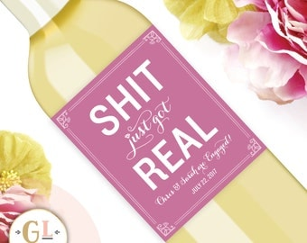 SHIT Just GOT REAL Engagement Label She Said Yes Engagement Gift Engagement Party Congratulations to Bride & Groom Bachelorette Party Label