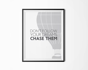 Chase after your dreams, 4 sizes,  Motivational poster, Printable, Wall art, Instant download, Printable quote, Scandinavian poster