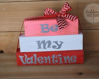 Be My Valentine- Stacking Blocks, Valentine Decor, Home Decor