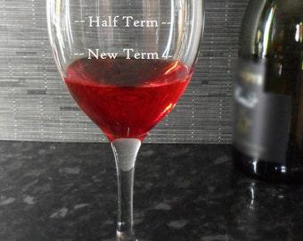 Teacher Wine Glass Gift, for Teachers, End of Term, Half Term, New Term, fun, leaving, birthday, thank you, present