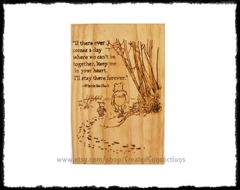 """WINNIE the POOH and PIGLET """"If there ever comes a day where we can't be together"""" A.A. Milne Quote Disney Wood Burned Sign, Graduation,"""