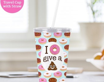 Travel Cup Don't Give a Poop Emoji Cup With Lid and Straw - Acrylic Tumbler - BPA FREE - Water Cup -  Travel Cup
