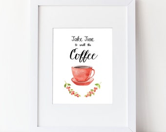 Watercolor Coffee Art - Take Time To Smell The Coffee - Watercolor Kitchen Art Print - Various Sizes