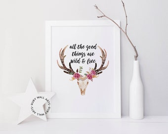 All The Good Things Are Wild and Free, Bull Skull, Wreath,Wall Quotes,Watercolor, Wall Art, Printable, Rustic, Flower, Floral, Animals