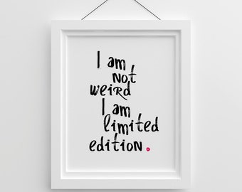 Funny Quotes I Am Not Weird Tumblr Room Decor Printable Quote Funny