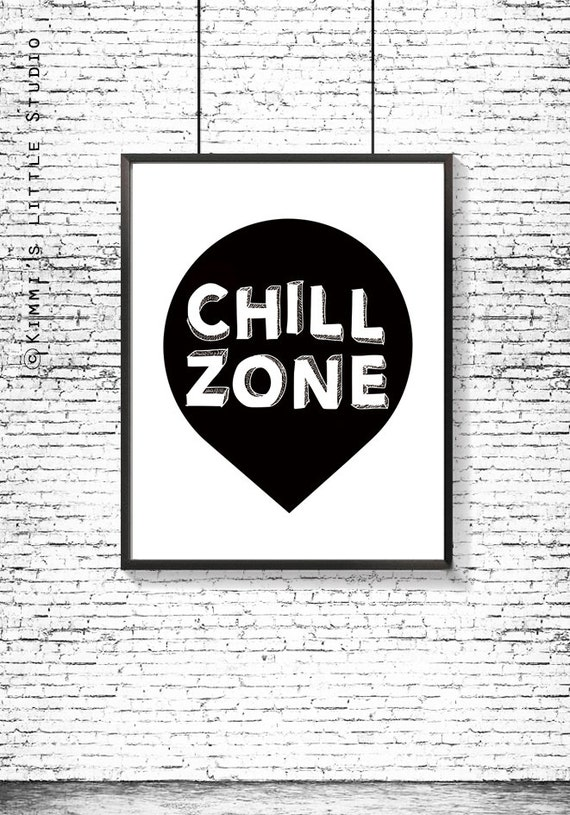 chill zone printable art chill out poster typography print. Black Bedroom Furniture Sets. Home Design Ideas