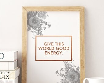 "Poster ""Give This World Good Energy"", Motivational Quotes, Typography Poster, Motto, Positive Energy, Motivational Poster, Minimal Art."