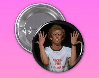 Napoleon Dynamite Vote For Pedro 1 1/4 Inch Pinback Button, Backpack Button