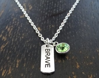 Brave Necklace, Brave Charm, Brave Pendant, Brave Jewelry, Survival Necklace, Be Brave Necklace, Encouragement Necklace, Inspirational Quote