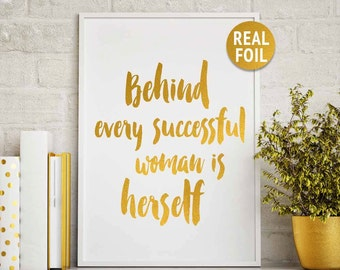 "Real Gold Foil Print, ""Behind Every Successful Woman is Herself"", Rose Gold Wall Decor, Inspirational Print, Gift for Her, Girl Boss Print"