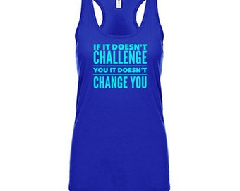 If it Doesn't Challenge You, It Doesn't Change You Tank Top, Workout Clothes for Women Workout Tank Top Running Tank Weight Lifting Tank