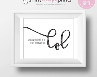 LOL Digital Print, Laugh Out Loud Positive Quotes, Office or Desk Inspirational Art, Shiny Happy Prints