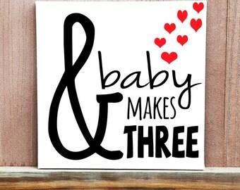 And Baby Makes Three Canvas Wall Hanging, Hand Painted Canvas, Pregnancy Announcement, Baby Shower Decor, Home Decor, Nursery Decor