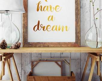 I have a dream - Quote Art Poster - Golden Illustration - Inspirational Quote - Motivational Words