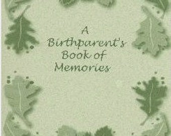 A Birthparent's Book of Memories