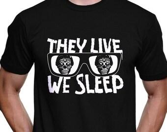 They Live We Sleep Sunglasses T-Shirt - John Nada Carpenter Rowdy Roddy Piper Chew Bubblegum Kick Ass Cult Sci-Fi Film Movie