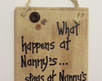 What Happens At Nanny's... Stays at nanny's Wooden Plaque