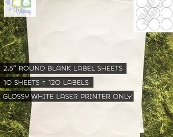 """CLEARANCE - 10 Sheets - 120 2.5"""" Blank Round Glossy White Stickers / Labels for LASER PRINTERS - 8.5"""" x 11"""" Standard Pre-Cut (Kiss Cut)"""