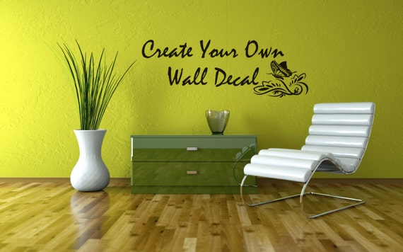 Create Your Own Vinyl Wall Decal