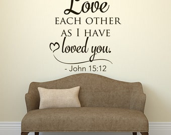 Attirant Bible Verse Wall Decal  Love Each Other As I Have Loved You Wall Decal Quote