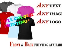 Womens fully customisable T shirt. hen party t shirts, fun womens gifts, fun t shirts, create your own t shirt, womens birthday gifts. cheap