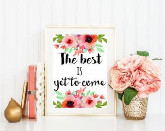 Digital Print Wall Art BEST Is YET To COME Printable Inspirational Wall Decor Room Decor Nursery Instant Download 5x7 8x10 11x14