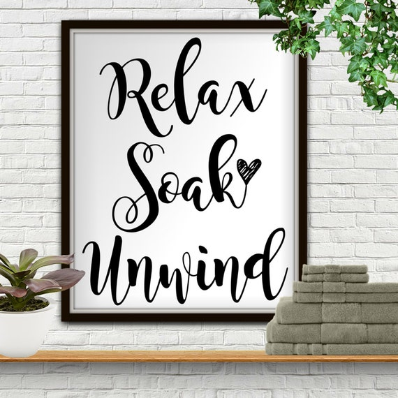Relax soak unwind relax sign relaxation gifts relax wall for Relax bathroom wall decor