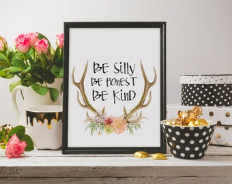 """Gift idea """"Be silly Be honest Be kind"""" Be kind poster Be kind quote Inspirational art Motivational quote Printable poster Instant download"""