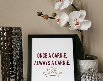 "Drop Dead Gorgeous - Once A Carnie, Always A Carnie - Foil Printed Custom Movie Quote, 8""x10"""