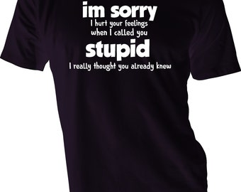 When I Called you Stupid Shirt