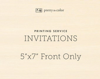 "Printing Service for 5""x7"" Invitations - Front Only"